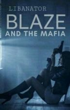 Blaze and the Mafia -Wattys 2016- by libanator