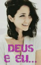 Deus E Eu... by kauu123