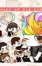 Baby or Big EXO by ChangKyuKyung