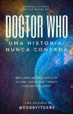 Doctor Who: Uma História nunca contada  by Debby17Debora