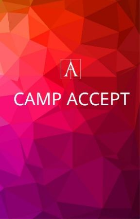 CAMP ACCEPT | Closed  by theaccepters