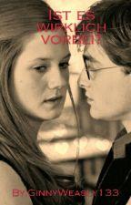 Ist Es Wirklich Vorbei? ( Harry Potter FF Danach) by GinnyWeasly133