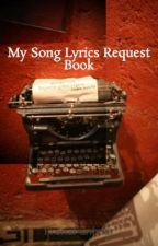 My Song Lyrics Request Book(Discontinued?) by FrenaFunbear