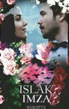 Islak İmza // hantol  by ScPattz