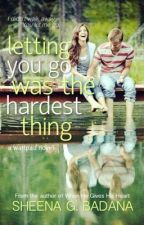 Letting You Go Was The Hardest Thing by TheRedDelilah