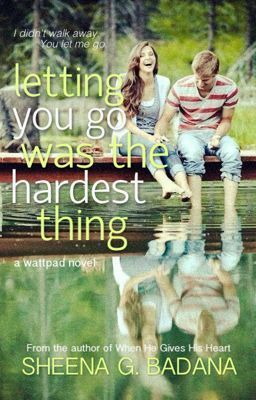 Letting You Go Was The Hardest Thing