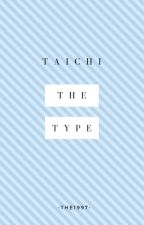 Taichi The Type Of Boyfriend(español) by -The1997-