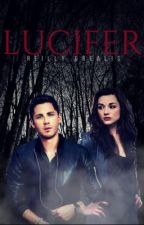 Lucifer (The Devil Chronicles #1) by reillygrealis