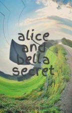 alice and bella secret by popstarteen