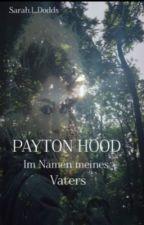 Payton Hood ~Im Namen meines Vaters by Sarah_Book