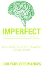 Imperfect by GirlygirlofRomances
