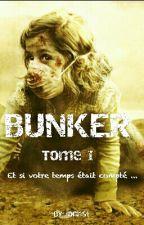 BUNKER ( En cours de réécriture ) by Jocrist
