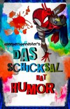 Spiderman - Das Schicksal hat Humor by CreeperSpeedster