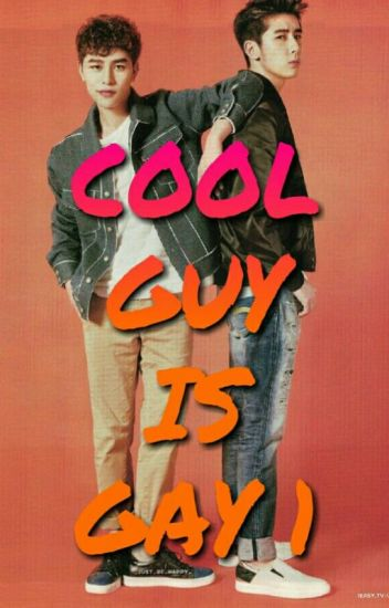 Cool Guy Is Gay