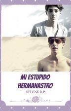 """""""Mi estúpido Hermanastro""""  by SeleneRP"""