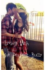 Living With The Perfect Bully by duuuumplings