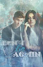 Don't Lie Again [ F.f. with Shawn Mendes ] by JessicaAlecu