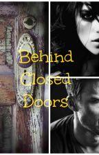 Behind  Closed Doors by catelynn_rose