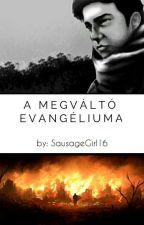 A Megváltó evangéliuma /szünetel/ by SausageGirl16