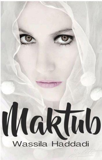 MAKTUB© #Wattys2017