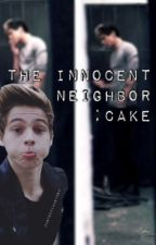 The innocent neighbor ;cake by Magconximaginex