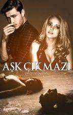 AŞK ÇIKMAZI by purposely_love