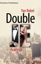 Double Je - Aaron (Tome 1) by YanRobel