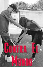 Contra El Mundo  by Romance_4ever_