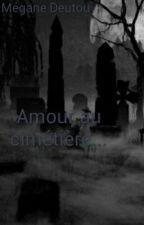 Amour Au Cimetière(Tome 1&2) by moon_lone