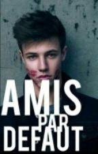 Amies par défaut [Cameron Dallas] by CallxMexEmy