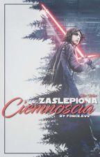 Star Wars - Zaślepiona Ciemnością by Force_Evv