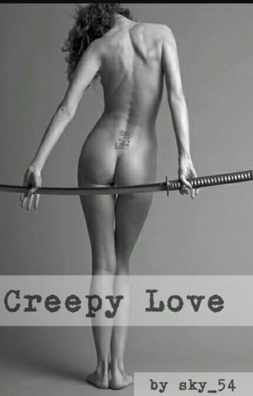 Creepy Love