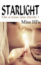 STARLIGHT- On a tous une étoile ! (Publié Chez ELIXYRIA EDITIONS) by MissHls