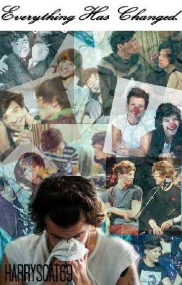 Everything Has Changed. [Larry Stylinson] {Completed}
