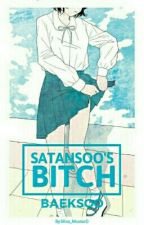 Satansoo's Bitch 《BaekSoo》 by Miss_MustarD