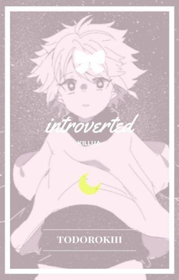 Introverted || Killua x Reader [Editing]