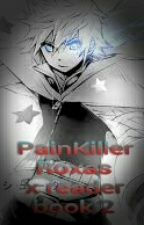 PainKiller: Roxas X Reader Book Two✔ by TheKlanceShipper