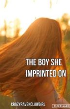 The Boy She Imprinted On | Wolf Girl Series | Book 1 by CrazyRavenclawGirl