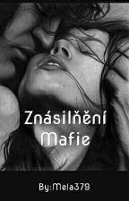 ⚫Znásilnění Mafie ⚫[POZASTAVENO] by MelanieNem