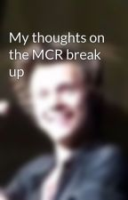 My thoughts on the MCR break up by gerardbiersack