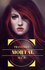 Travessia Mortal (Completa) by tinna938