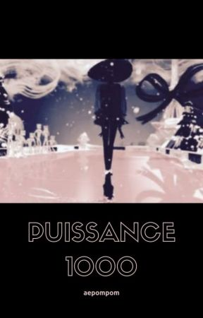 Puissance 1 000 by aepompom