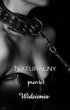 Naturalny Punkt Widzenia by Crazy_Juliette
