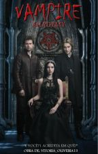 Vampire Academy by Vitoria_Oliveira13