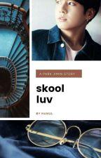 skool luv. ; p.jm by BREATHYKOOK