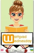 Wattpad Wednesday (On Hold) by Monrosey