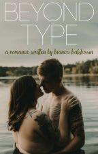 BEYOND TYPE ✔ by BiancaBaldassin