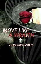 Move Like A Wraith † |Frerard| by vampirexchild
