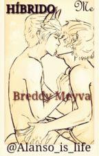 Hibrido...{Breddy Meyva} by Alanso_is_life