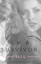 I'm a survivor. by xSaveRockAndRoll
